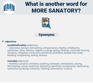 more sanatory, synonym more sanatory, another word for more sanatory, words like more sanatory, thesaurus more sanatory
