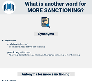more sanctioning, synonym more sanctioning, another word for more sanctioning, words like more sanctioning, thesaurus more sanctioning