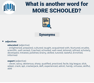more schooled, synonym more schooled, another word for more schooled, words like more schooled, thesaurus more schooled