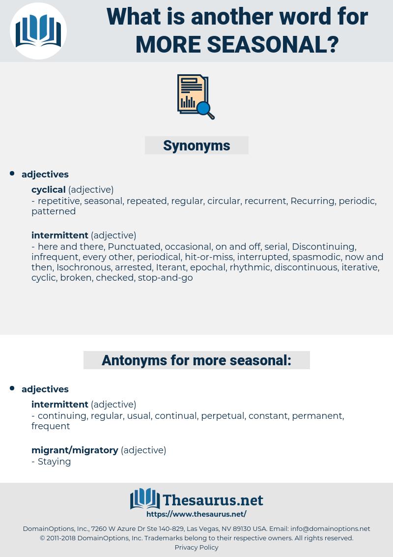 more seasonal, synonym more seasonal, another word for more seasonal, words like more seasonal, thesaurus more seasonal