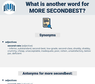 more secondbest, synonym more secondbest, another word for more secondbest, words like more secondbest, thesaurus more secondbest