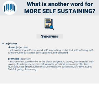 more self-sustaining, synonym more self-sustaining, another word for more self-sustaining, words like more self-sustaining, thesaurus more self-sustaining