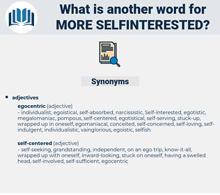 more selfinterested, synonym more selfinterested, another word for more selfinterested, words like more selfinterested, thesaurus more selfinterested