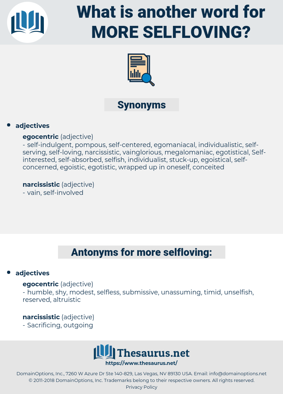 more selfloving, synonym more selfloving, another word for more selfloving, words like more selfloving, thesaurus more selfloving