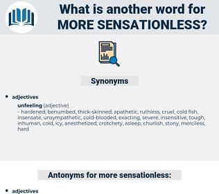 more sensationless, synonym more sensationless, another word for more sensationless, words like more sensationless, thesaurus more sensationless