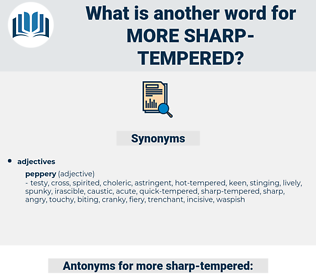more sharp tempered, synonym more sharp tempered, another word for more sharp tempered, words like more sharp tempered, thesaurus more sharp tempered