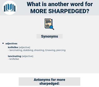 more sharpedged, synonym more sharpedged, another word for more sharpedged, words like more sharpedged, thesaurus more sharpedged