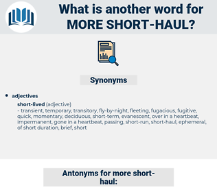 more short haul, synonym more short haul, another word for more short haul, words like more short haul, thesaurus more short haul