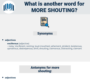 more shouting, synonym more shouting, another word for more shouting, words like more shouting, thesaurus more shouting