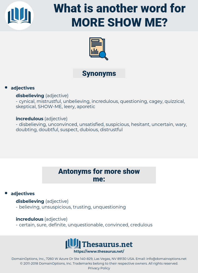 more show-me, synonym more show-me, another word for more show-me, words like more show-me, thesaurus more show-me