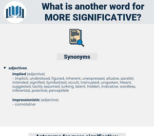 more significative, synonym more significative, another word for more significative, words like more significative, thesaurus more significative