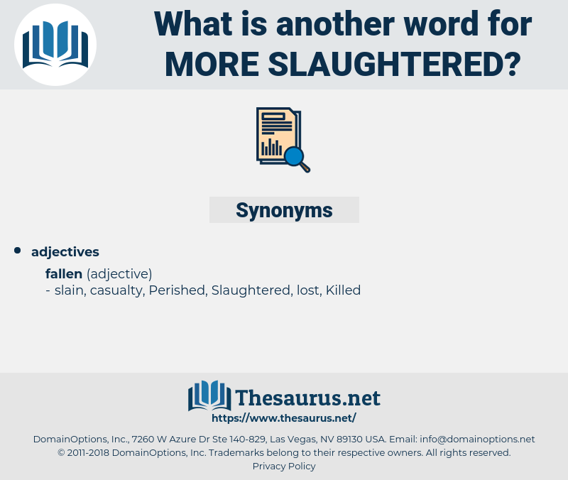 more slaughtered, synonym more slaughtered, another word for more slaughtered, words like more slaughtered, thesaurus more slaughtered