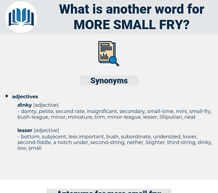 more small-fry, synonym more small-fry, another word for more small-fry, words like more small-fry, thesaurus more small-fry