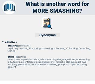 more smashing, synonym more smashing, another word for more smashing, words like more smashing, thesaurus more smashing