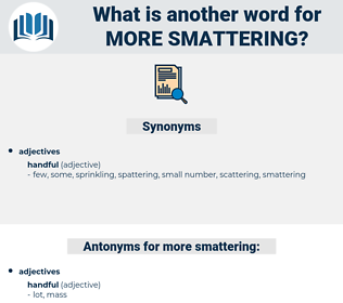 more smattering, synonym more smattering, another word for more smattering, words like more smattering, thesaurus more smattering