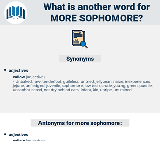 more sophomore, synonym more sophomore, another word for more sophomore, words like more sophomore, thesaurus more sophomore