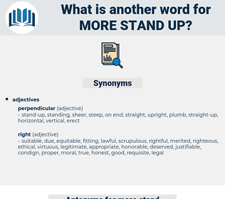 more stand-up, synonym more stand-up, another word for more stand-up, words like more stand-up, thesaurus more stand-up