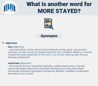 more stayed, synonym more stayed, another word for more stayed, words like more stayed, thesaurus more stayed