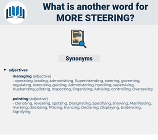more steering, synonym more steering, another word for more steering, words like more steering, thesaurus more steering
