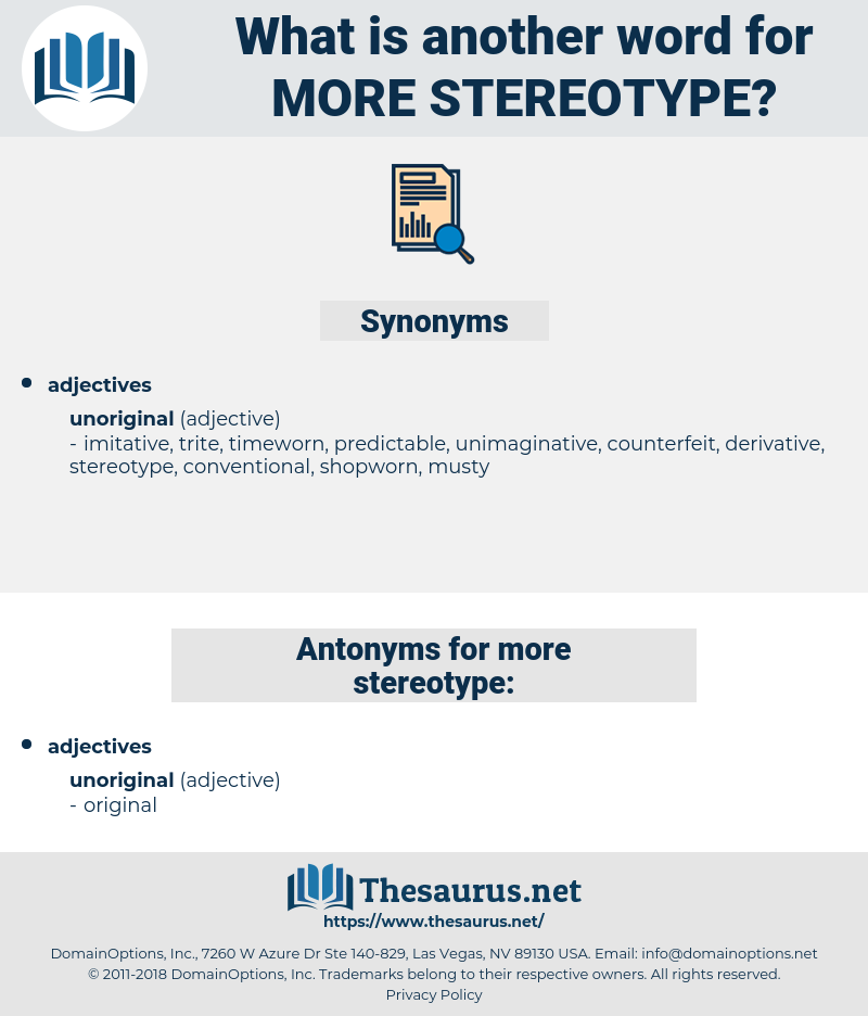 more stereotype, synonym more stereotype, another word for more stereotype, words like more stereotype, thesaurus more stereotype