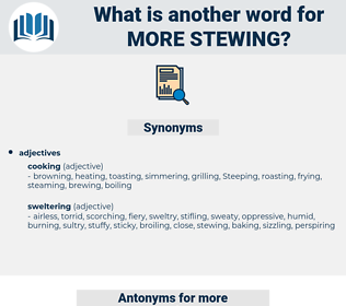 more stewing, synonym more stewing, another word for more stewing, words like more stewing, thesaurus more stewing