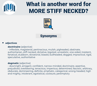 more stiff necked, synonym more stiff necked, another word for more stiff necked, words like more stiff necked, thesaurus more stiff necked