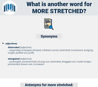 more stretched, synonym more stretched, another word for more stretched, words like more stretched, thesaurus more stretched
