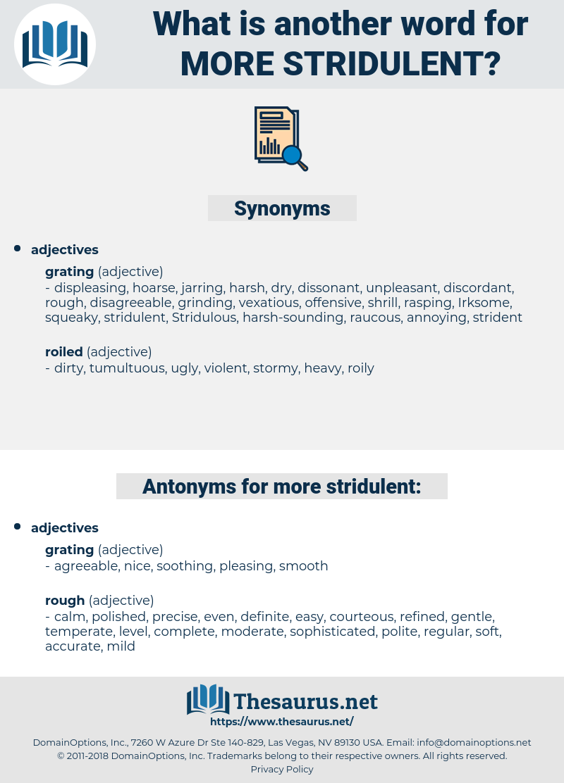 more stridulent, synonym more stridulent, another word for more stridulent, words like more stridulent, thesaurus more stridulent