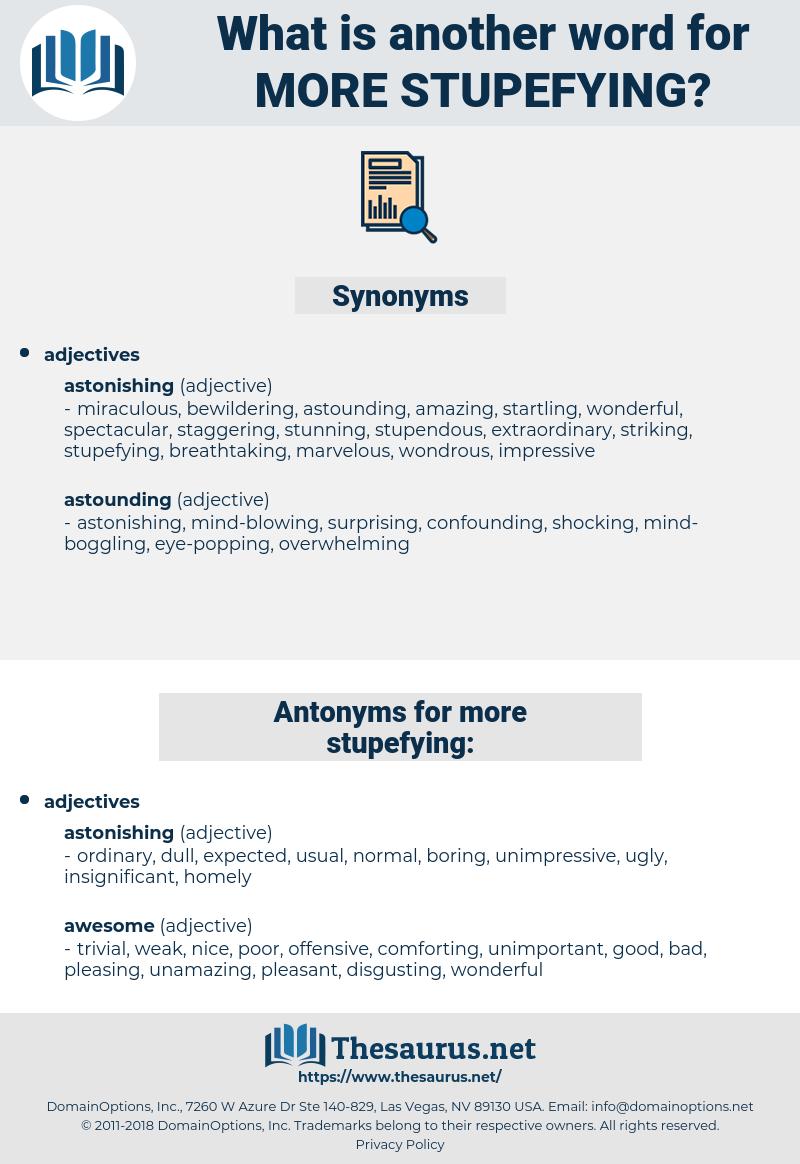 more stupefying, synonym more stupefying, another word for more stupefying, words like more stupefying, thesaurus more stupefying