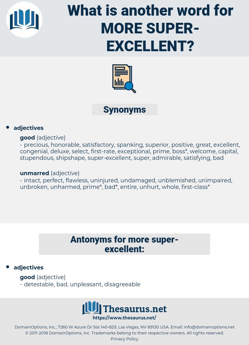 more super excellent, synonym more super excellent, another word for more super excellent, words like more super excellent, thesaurus more super excellent