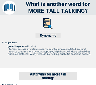 more tall talking, synonym more tall talking, another word for more tall talking, words like more tall talking, thesaurus more tall talking
