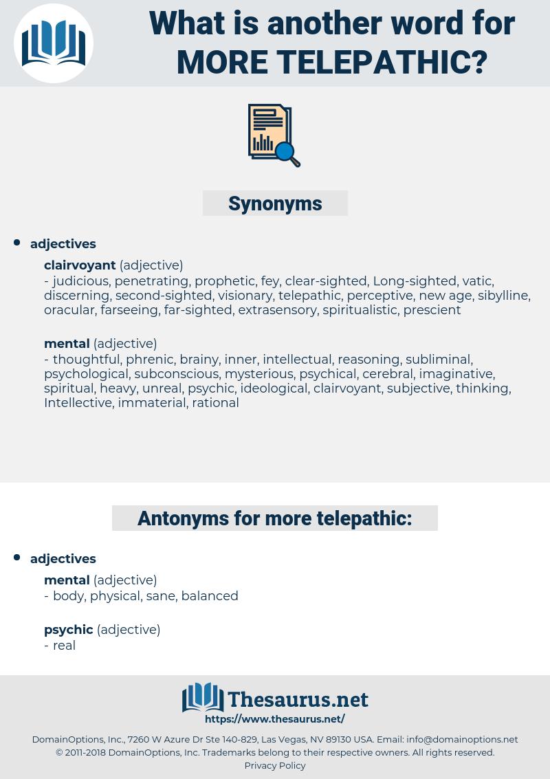 more telepathic, synonym more telepathic, another word for more telepathic, words like more telepathic, thesaurus more telepathic