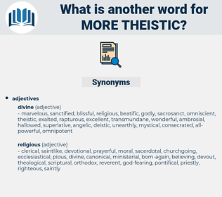 more theistic, synonym more theistic, another word for more theistic, words like more theistic, thesaurus more theistic