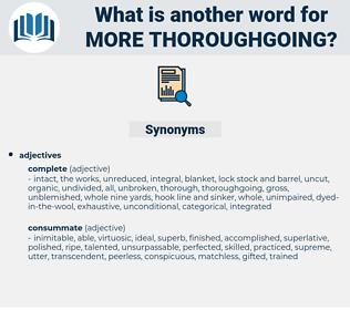 more thoroughgoing, synonym more thoroughgoing, another word for more thoroughgoing, words like more thoroughgoing, thesaurus more thoroughgoing