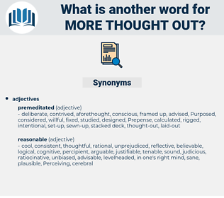 more thought-out, synonym more thought-out, another word for more thought-out, words like more thought-out, thesaurus more thought-out