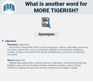 more tigerish, synonym more tigerish, another word for more tigerish, words like more tigerish, thesaurus more tigerish