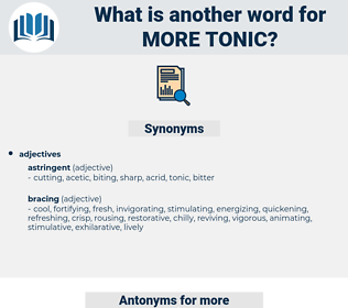 more tonic, synonym more tonic, another word for more tonic, words like more tonic, thesaurus more tonic