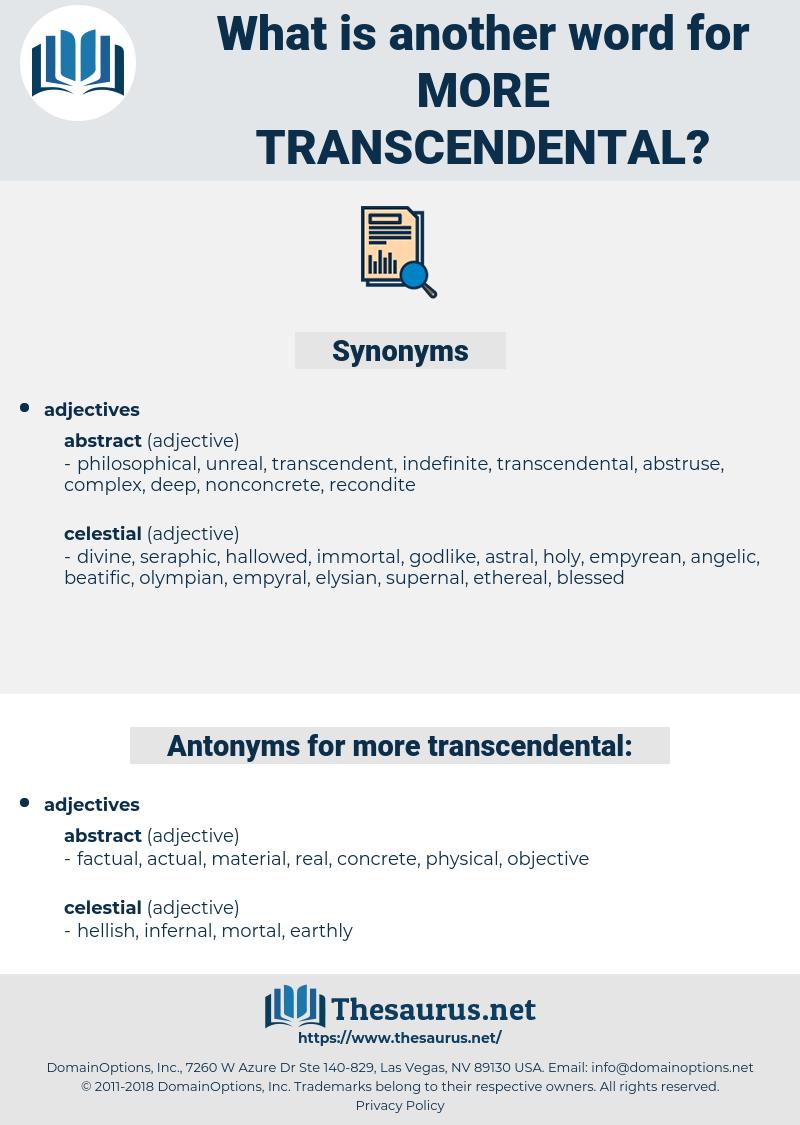 more transcendental, synonym more transcendental, another word for more transcendental, words like more transcendental, thesaurus more transcendental