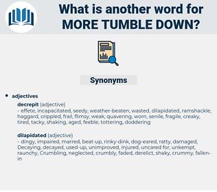 more tumble-down, synonym more tumble-down, another word for more tumble-down, words like more tumble-down, thesaurus more tumble-down