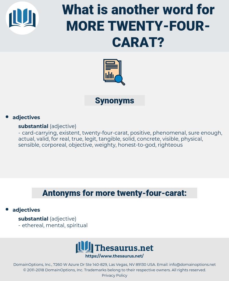 more twenty-four-carat, synonym more twenty-four-carat, another word for more twenty-four-carat, words like more twenty-four-carat, thesaurus more twenty-four-carat