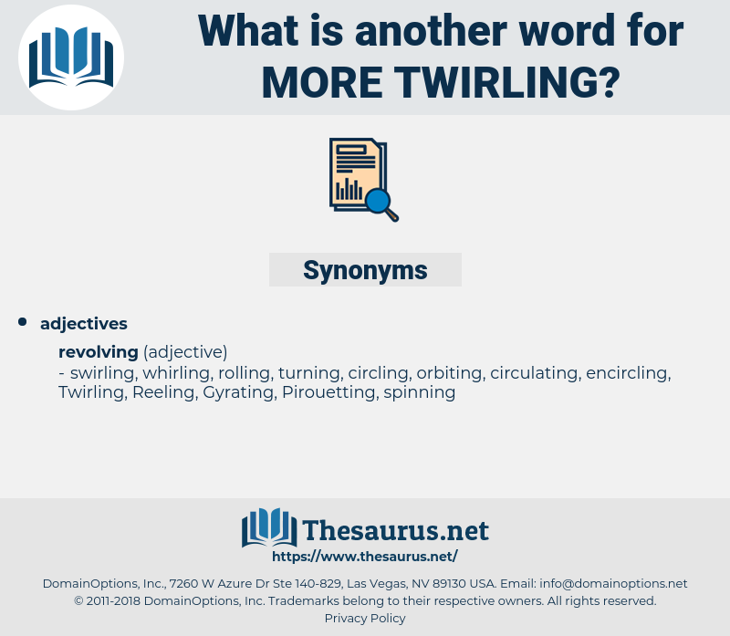 more twirling, synonym more twirling, another word for more twirling, words like more twirling, thesaurus more twirling