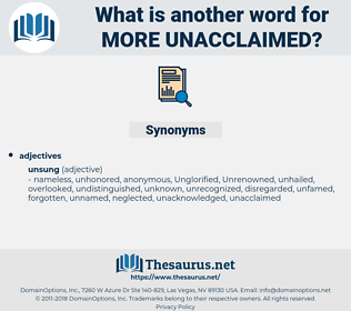 more unacclaimed, synonym more unacclaimed, another word for more unacclaimed, words like more unacclaimed, thesaurus more unacclaimed