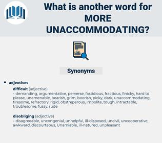 more unaccommodating, synonym more unaccommodating, another word for more unaccommodating, words like more unaccommodating, thesaurus more unaccommodating
