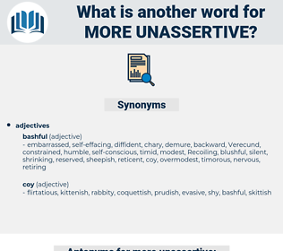 more unassertive, synonym more unassertive, another word for more unassertive, words like more unassertive, thesaurus more unassertive