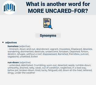 more uncared-for, synonym more uncared-for, another word for more uncared-for, words like more uncared-for, thesaurus more uncared-for
