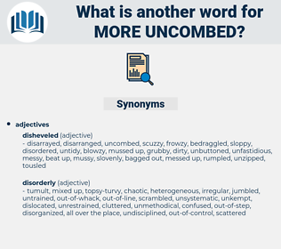 more uncombed, synonym more uncombed, another word for more uncombed, words like more uncombed, thesaurus more uncombed