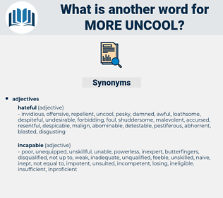 more uncool, synonym more uncool, another word for more uncool, words like more uncool, thesaurus more uncool