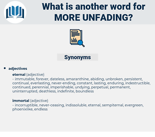 more unfading, synonym more unfading, another word for more unfading, words like more unfading, thesaurus more unfading