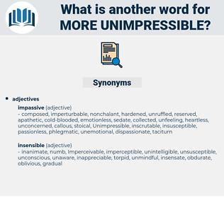 more unimpressible, synonym more unimpressible, another word for more unimpressible, words like more unimpressible, thesaurus more unimpressible