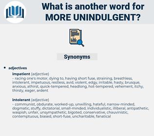 more unindulgent, synonym more unindulgent, another word for more unindulgent, words like more unindulgent, thesaurus more unindulgent